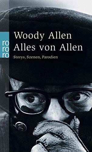 Alles von Allen: (Storys - Szenen - Parodien)