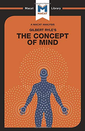 An Analysis of Gilbert Ryle's The Concept of Mind (The Macat Library)