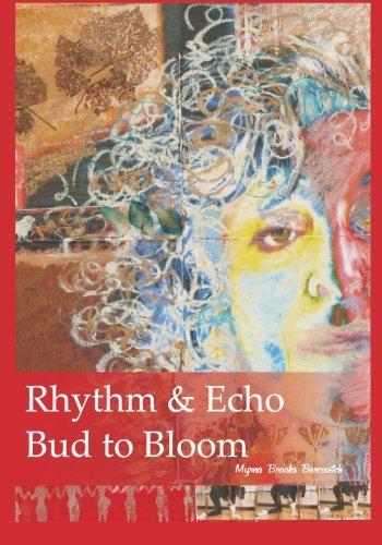Rhythm & Echo, Bud to Bloom