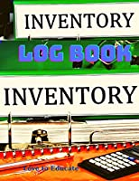 Inventory Log Book - Inventory Tracker, Organize Your Business Stock Level, Fast And Easy System To Keep Track Of Your Inventory Items.