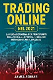 Trading Online: La guida definitiva per principianti. Dalla teoria alla pratica, le migliori metodologie per il successo.