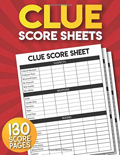 Clue Score Sheets: 130 Large Score Sheets for Scorekeeping   Clue Board Game Pads.