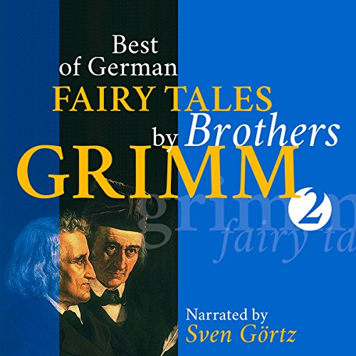 Best of German Fairy Tales by Brothers Grimm 2 audiobook cover art