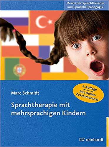 Sprachtherapie mit mehrsprachigen Kindern (Praxis der Sprachtherapie und Sprachheilpädagogik)