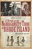 A History of the Narragansett Tribe of Rhode Island: Keepers of the Bay (American Heritage)
