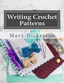 Writing Crochet Patterns: How to write crochet patterns to sell and publish