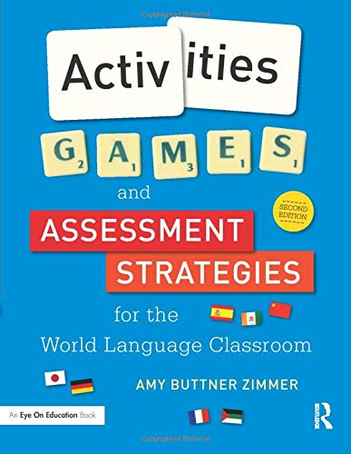 Compare Textbook Prices for Activities, Games, and Assessment Strategies for the World Language Classroom 2 Edition ISBN 9781138827295 by Zimmer, Amy Buttner