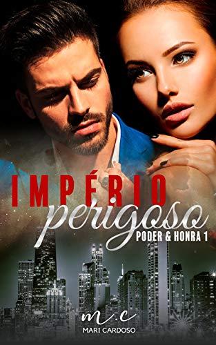 Império Perigoso (Poder & Honra Livro 1)