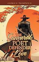 The Samurai Poet Defender of Love
