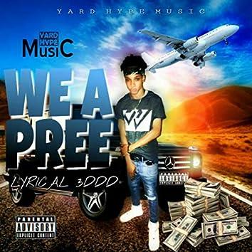 We a Pree