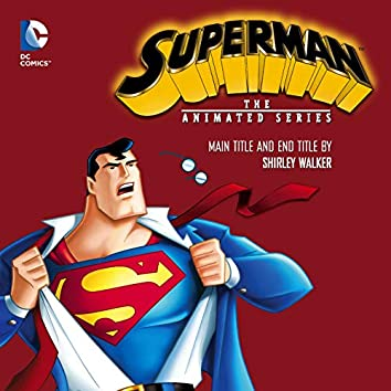Superman: The Animated Series (Main and End Titles)