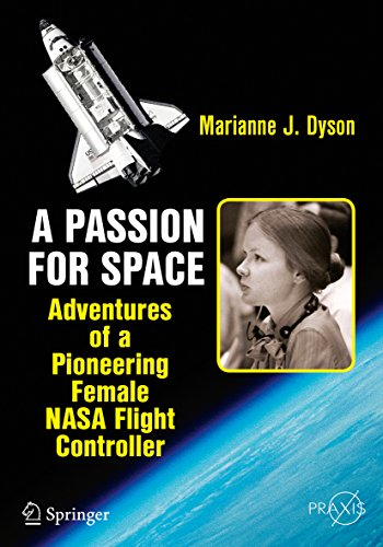 A Passion for Space: Adventures of a Pioneering Female NASA Flight Controller (Springer Praxis Books) (English Edition)