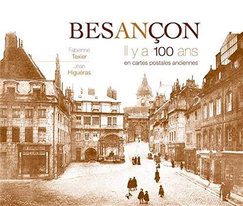 Besançon : Il y a 100 ans en cartes postales anciennes