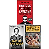 How To Be F*cking Awesome, Way of the Wolf, The Wolf of Wall Street Collection 3 Books Set
