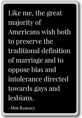 Net als ik, de grote meerderheid van de Amerikanen wensen b. - Mitt Romney citeert koelkast magneet