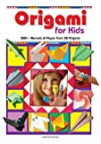 Origami for Kids: 200+ Marvels of Paper from 50 Projects (The Creative Workshop)
