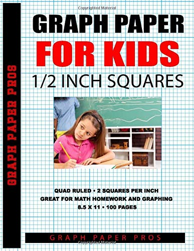 Graph Paper For Kids: Large 1/2 Inch Squares Perfect For Math, Drawing and Graphing