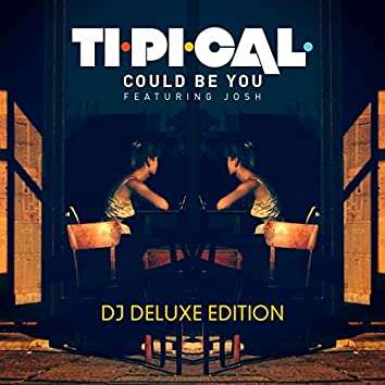Could Be You (Dj Deluxe Edition) [feat. Josh]