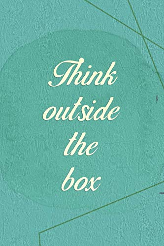 Think Outside The Box: Marketing Notebook Journal Composition Blank Lined Diary Notepad 120 Pages Paperback Green