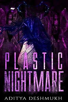 Plastic Nightmare: #1 by [Aditya Deshmukh]