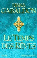 Le Temps des rêves de Diana Gabaldon