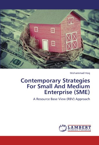 Contemporary Strategies For Small And Medium Enterprise (SME): A Resource Base View (RBV) Approach