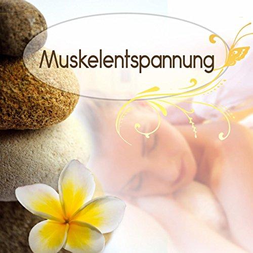 Muskelentspannung – Hintergrundmusik, Sauna, Massage, Musik fur Wellness, Sauna & Massage Musik, Tiefenentspannung