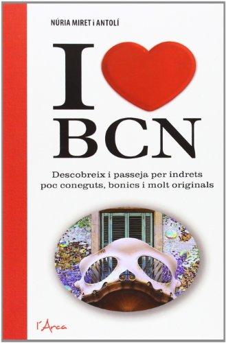 I LOVE BCN: Fes-te una ruta al teu gust per gaudir d'aquells racons amagats d'una ciutat que mai no deixa de sorprendre'ns.