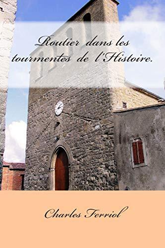 Routier dans les tourmentes de l'Histoire. (French Edition)
