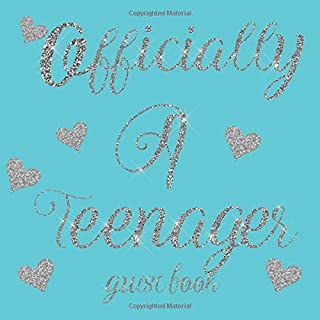 Officially A Teenager Guest Book: Silver Glitter Hearts Tiffany Blue Teal- 13th Birthday/Anniversary/Memorial/Teenager Party Signing Message Book,Gift ... Keepsake Present for Special Memories