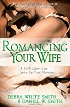 Romancing Your Wife: A Little Effort Can Spice Up Your Marriage
