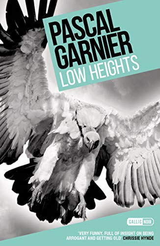 Low Heights: Shocking, hilarious and poignant noir (English Edition)