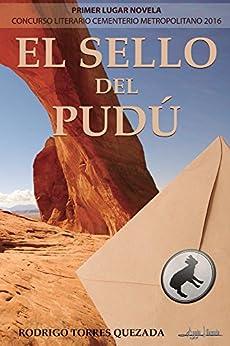 El Sello del Pudú (Spanish Edition) by [Rodrigo Torres Quezada]