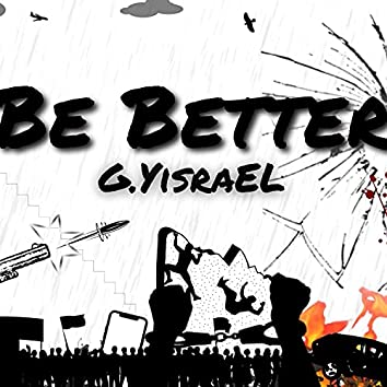 Be Better (feat. E.Yisrael)