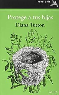 Protege a tus hijas: 46 par Diana Tutton
