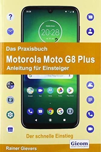 Das Praxisbuch Motorola Moto G8 Plus - Anleitung für Einsteiger