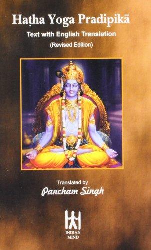 Hatha Yoga Pradipika: Text with English Translation