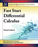 Fast Start Differential Calculus (Synthesis Lectures on Mathematics and Statistics) - Steven G. Krantz