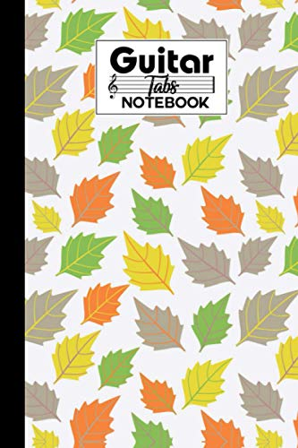 Guitar Tab Notebook: Leafs Guitar Tab Notebook, Music Paper Notebook, Blank Guitar Tablature Music Note, 120 Pages - Size 6