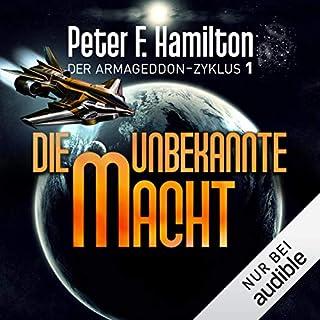 Die unbekannte Macht     Der Armageddon-Zyklus 1              Autor:                                                                                                                                 Peter F. Hamilton                               Sprecher:                                                                                                                                 Oliver Siebeck                      Spieldauer: 26 Std. und 58 Min.     2.422 Bewertungen     Gesamt 4,2