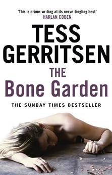 The Bone Garden: The Sunday Times Bestseller by [Tess Gerritsen]