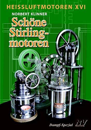 Heissluftmotoren / Heißluftmotoren XVI: Schöne Stirlingmotoren