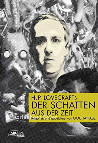H.P. Lovecrafts Der Schatten aus der Zeit: Das Geheimnis um die Macht der Großen Rasse der Yith