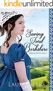 Saving Lord Berkshire: A Regency Romance (Proper Regency Matchmakers Book 1)