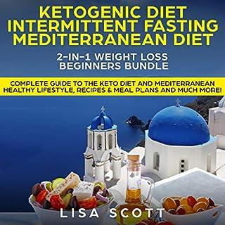 Ketogenic Diet + Intermittent Fasting + Mediterranean Diet 2-in-1: Weight Loss Beginners Bundle audiobook cover art