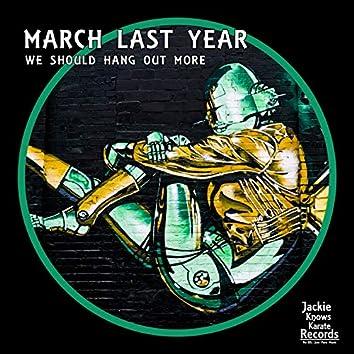 March Last Year