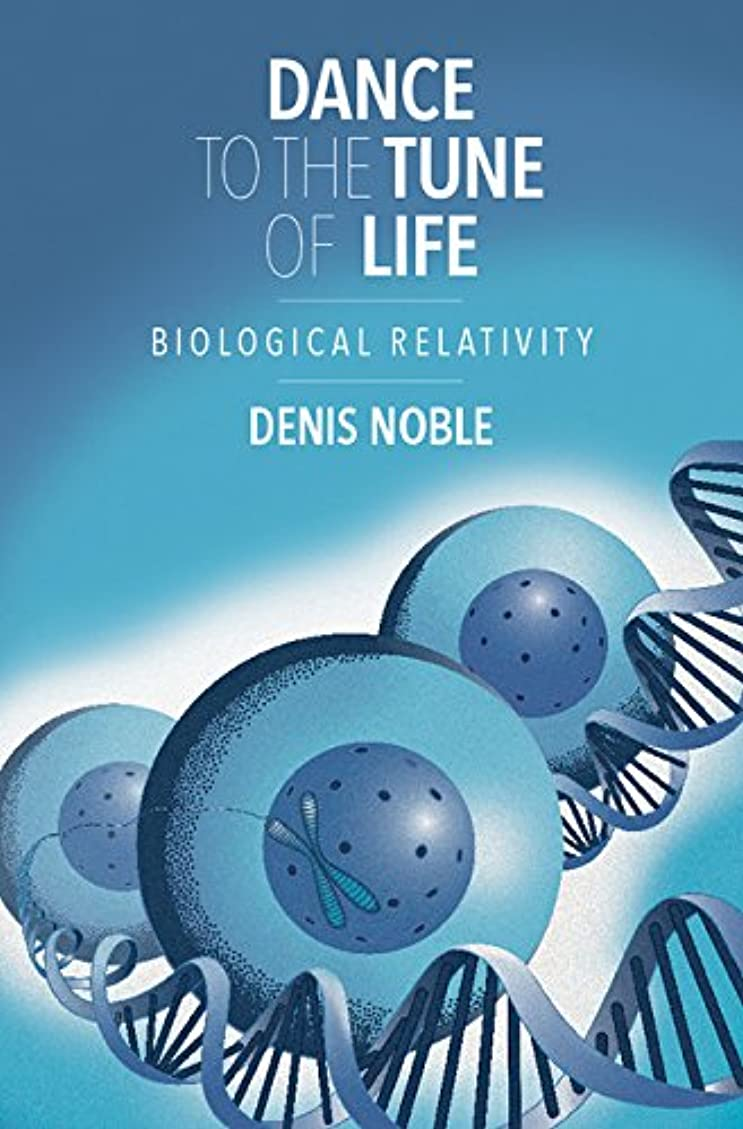 しないでください工業化する四半期Dance to the Tune of Life: Biological Relativity (English Edition)