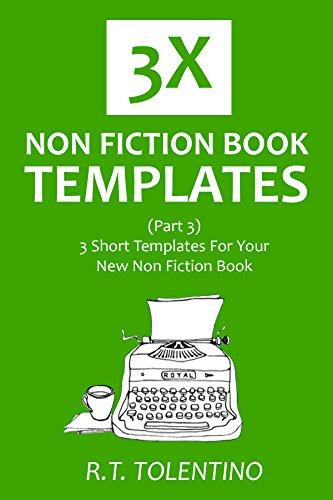 3X NON FICTION BOOK TEMPLATES (Part 3): 3 Short Templates For Your New Non Fiction Book