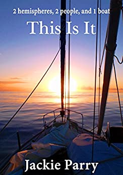 [Jackie Parry]のThis Is It: 2 hemispheres, 2 people, and 1 boat (English Edition)