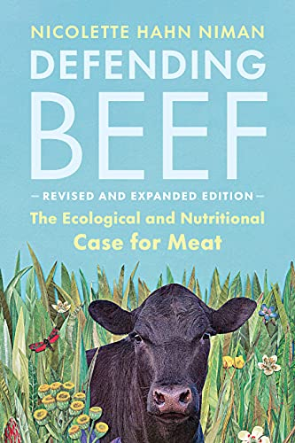 Defending Beef: The Ecological and Nutritional Case for Meat, 2nd Edition (English Edition)